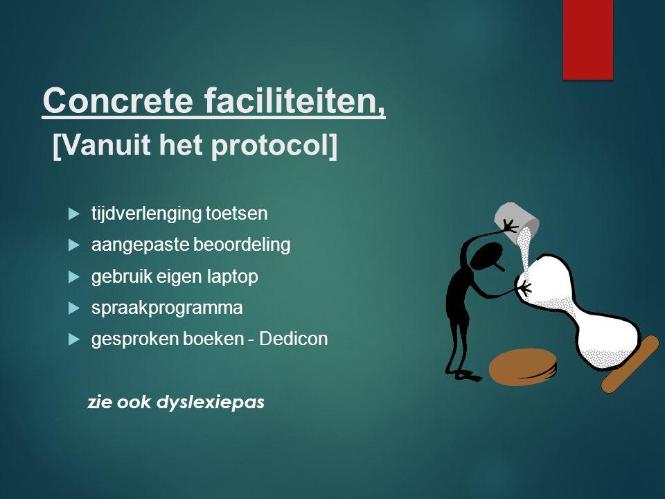 Concrete faciliteiten, [Vanuit het protocol]